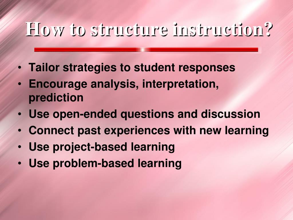 How to structure instruction?