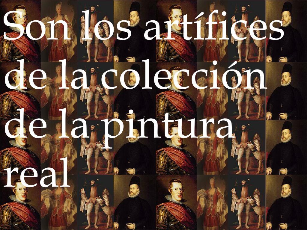 Son los artífices de la colección de la pintura real