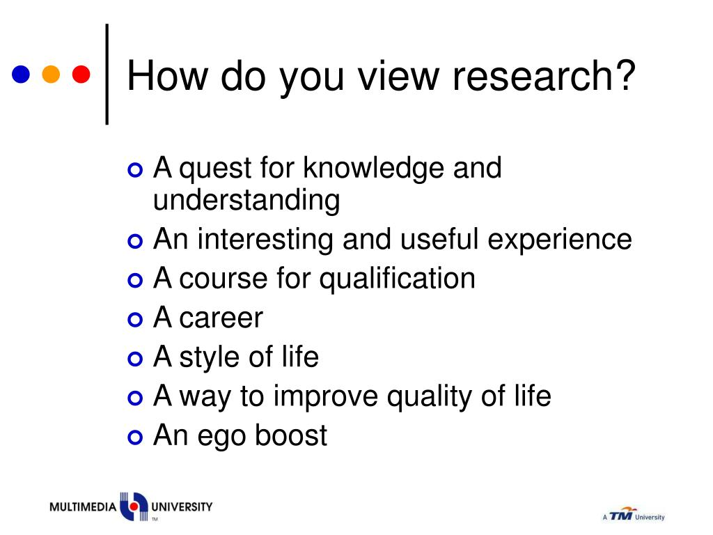 How do you view research?