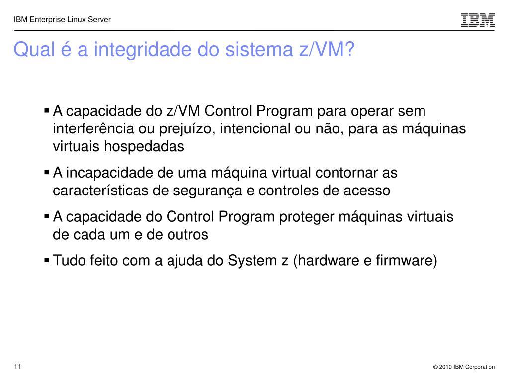 Qual é a integridade do sistema z/VM?