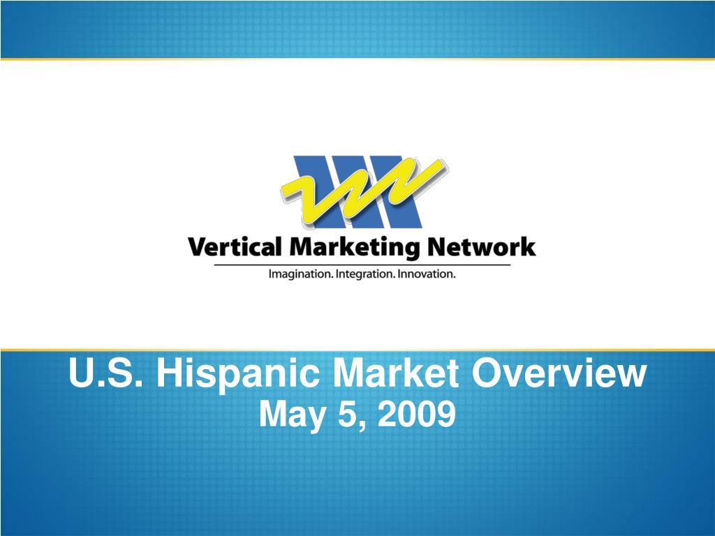 u s hispanic market overview may 5 2009