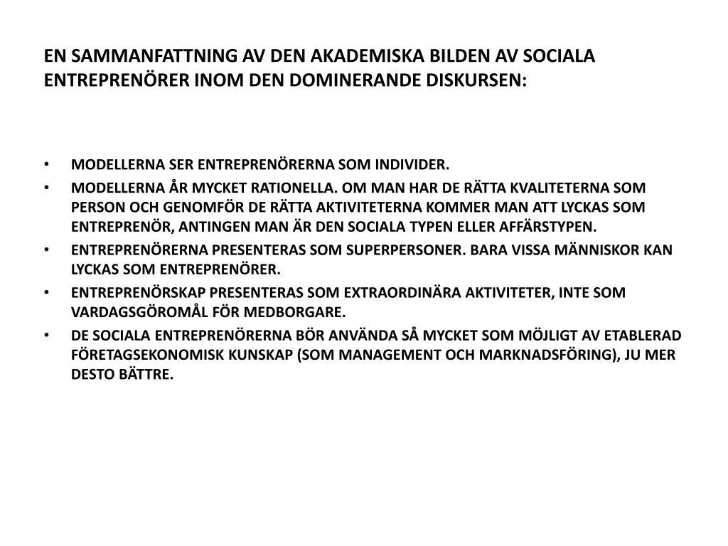 EN SAMMANFATTNING AV DEN AKADEMISKA BILDEN AV SOCIALA ENTREPRENÖRER INOM DEN DOMINERANDE DISKURSEN: