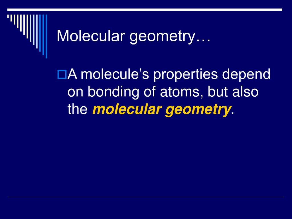 Molecular geometry…