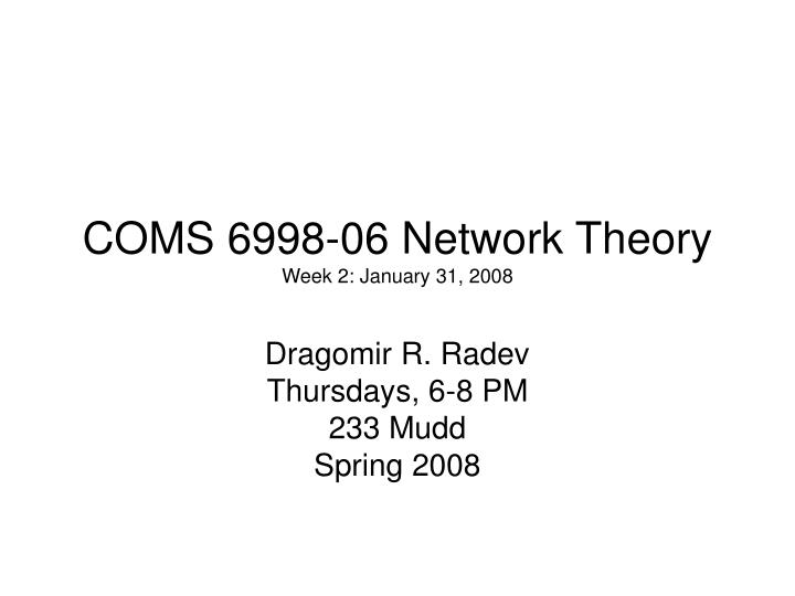 Coms 6998 06 network theory week 2 january 31 2008