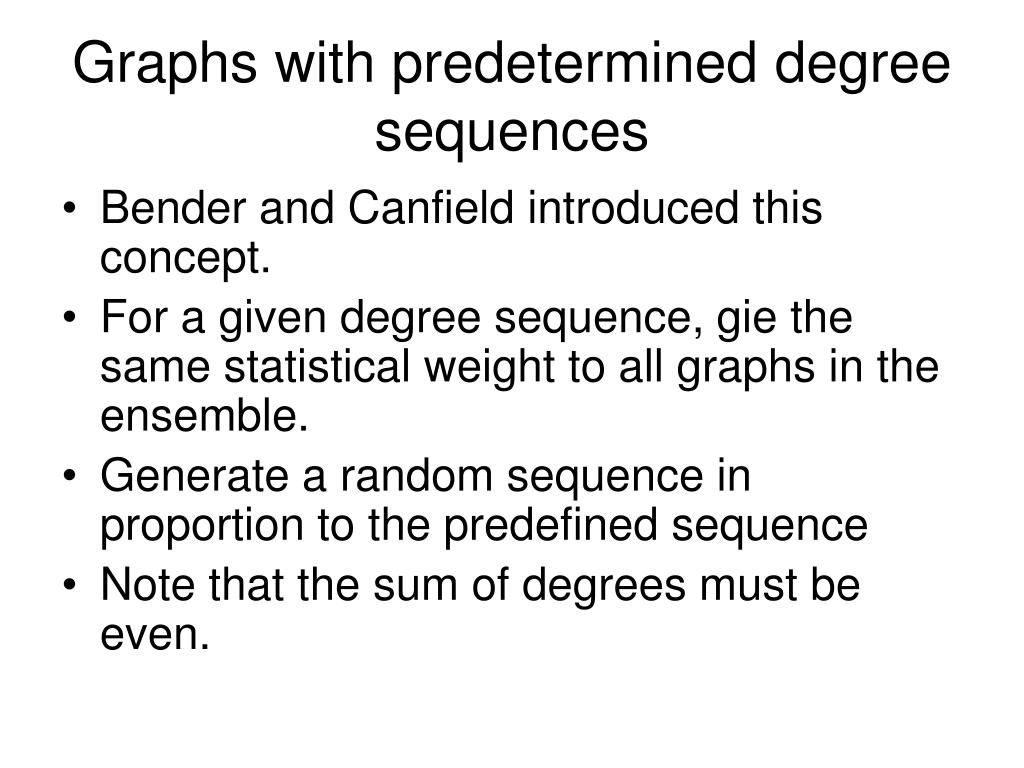 Graphs with predetermined degree sequences