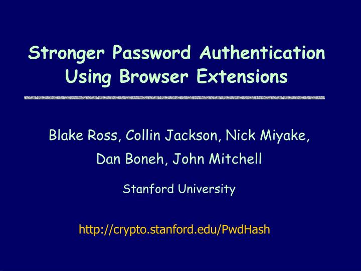 Stronger password authentication using browser extensions l.jpg