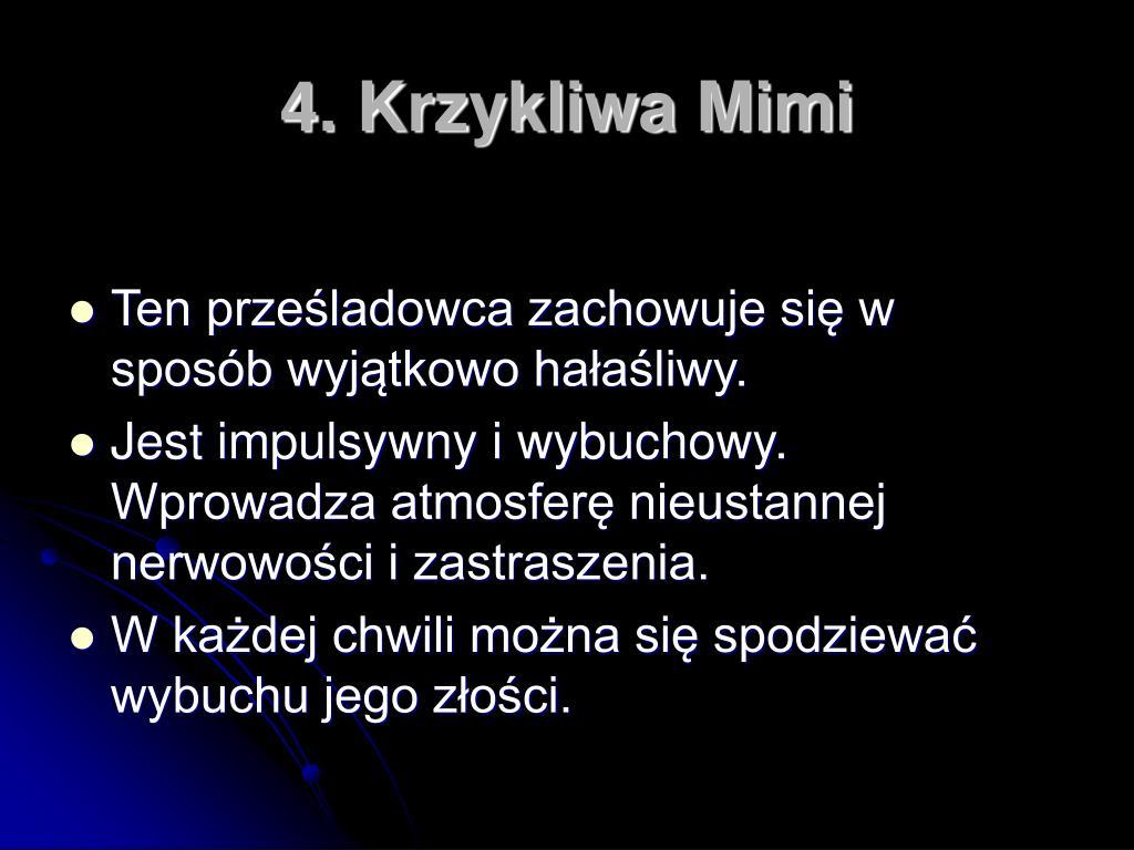 4. Krzykliwa Mimi