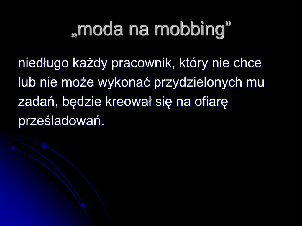 """moda na mobbing"""