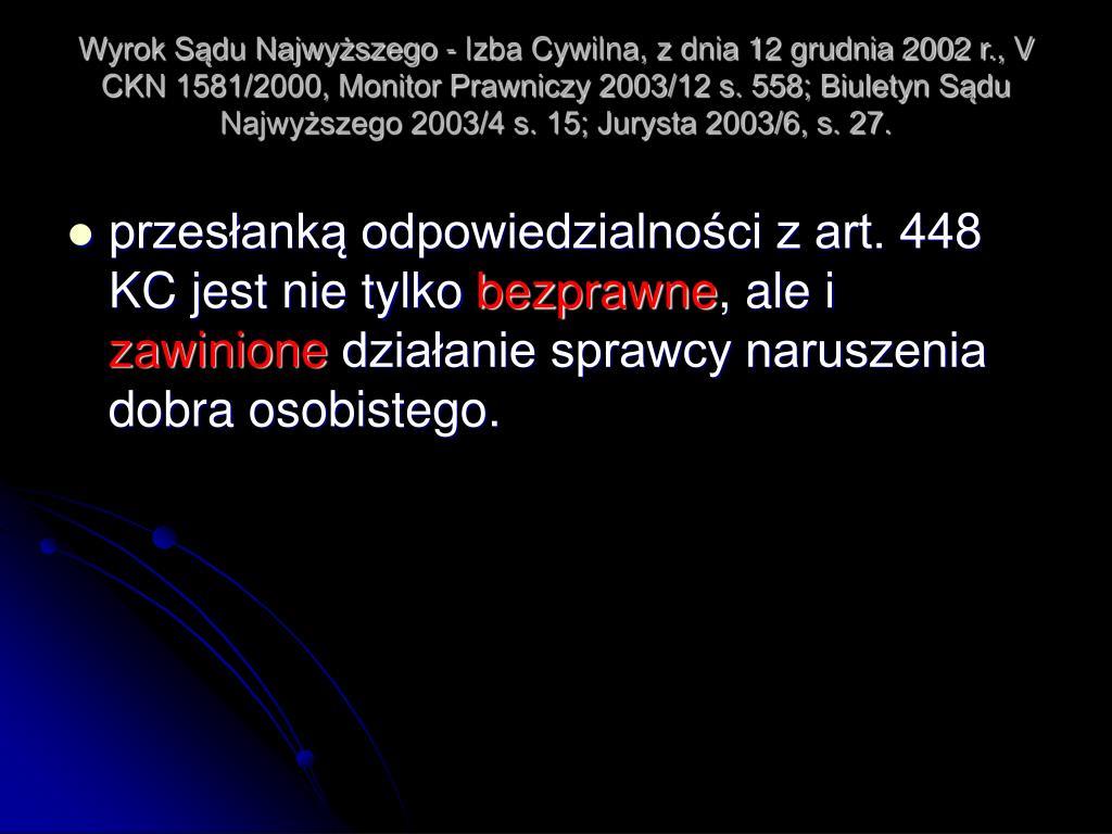 Wyrok Sądu Najwyższego - Izba Cywilna, z dnia 12 grudnia 2002 r., V CKN 1581/2000, Monitor Prawniczy 2003/12 s. 558; Biuletyn Sądu Najwyższego 2003/4 s. 15; Jurysta 2003/6, s. 27.
