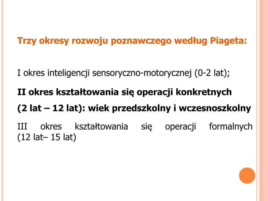 Trzy okresy rozwoju poznawczego według Piageta: