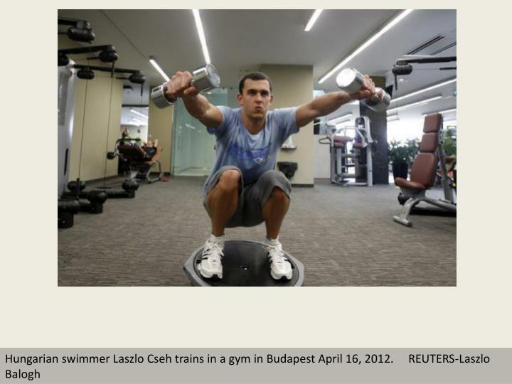 Hungarian swimmer Laszlo Cseh trains in a gym in Budapest April 16, 2012.     REUTERS-Laszlo Balogh