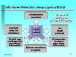 information collection always legal and ethical