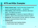 kits and kiqs examples