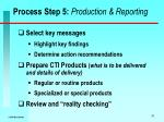 process step 5 production reporting