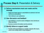 process step 6 presentation delivery
