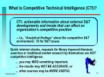 what is competitive technical intelligence cti