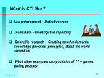 what is cti like