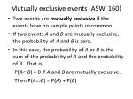mutually exclusive events asw 160