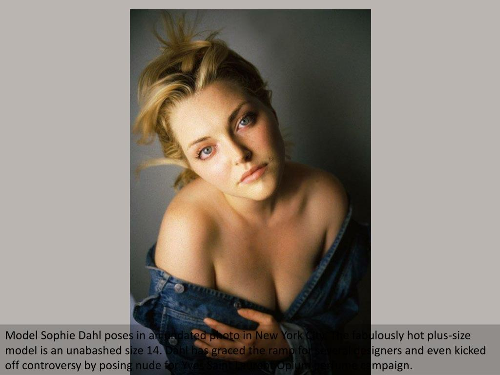Model Sophie Dahl poses in an undated photo in New York City. The fabulously hot plus-size model is an unabashed size 14. Dahl has graced the ramp for several designers and even kicked off controversy by posing nude for Yves Saint Laurent Opium perfume campaign.