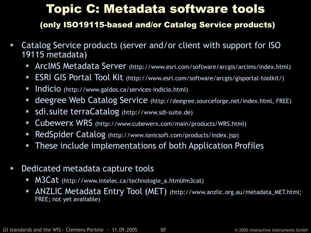 Topic C: Metadata software tools