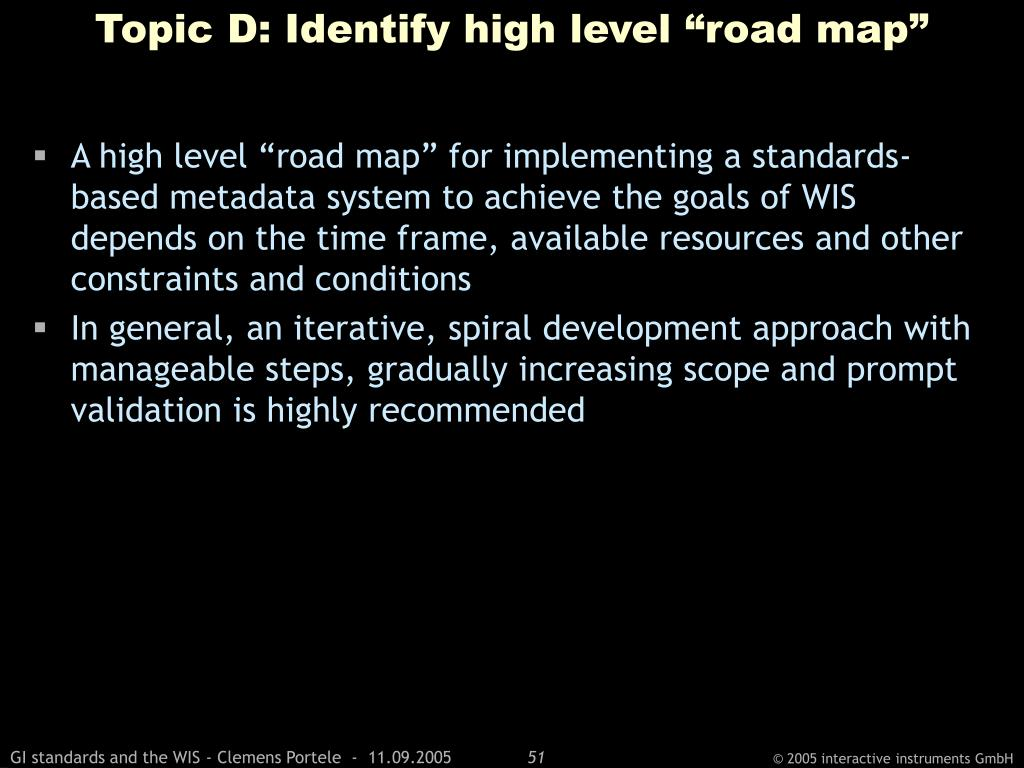 "Topic D: Identify high level ""road map"""