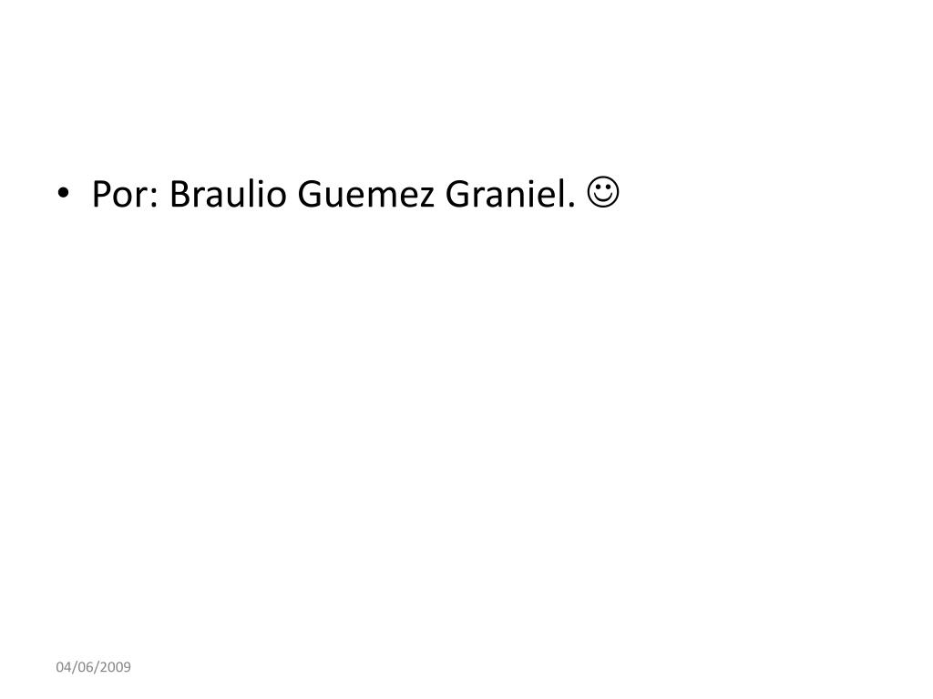 Por: Braulio Guemez Graniel.