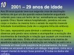 2001 29 anos de idade