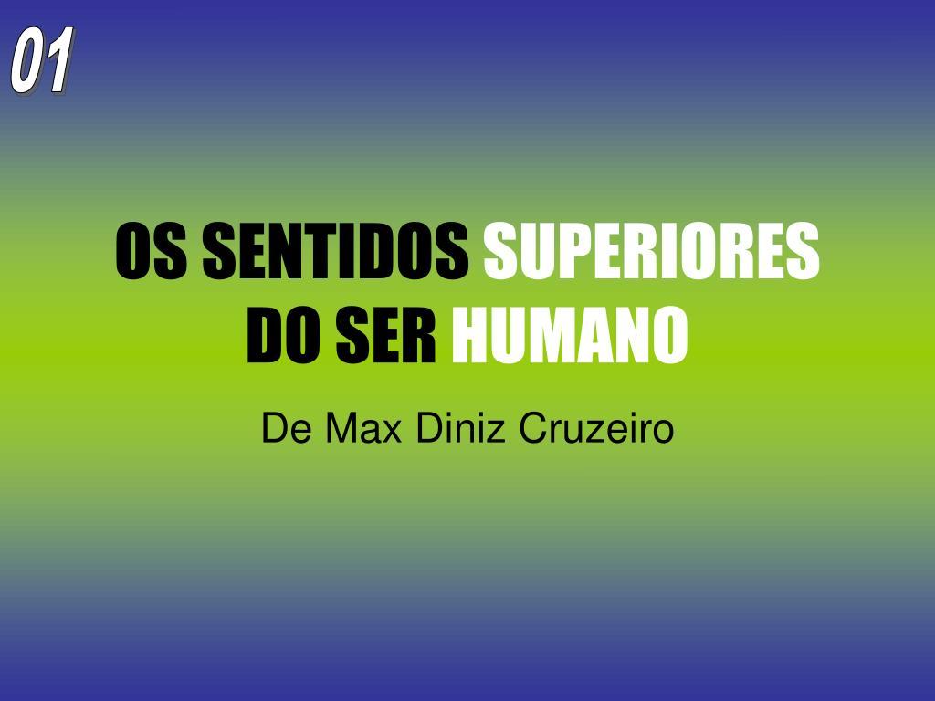 os sentidos superiores do ser humano