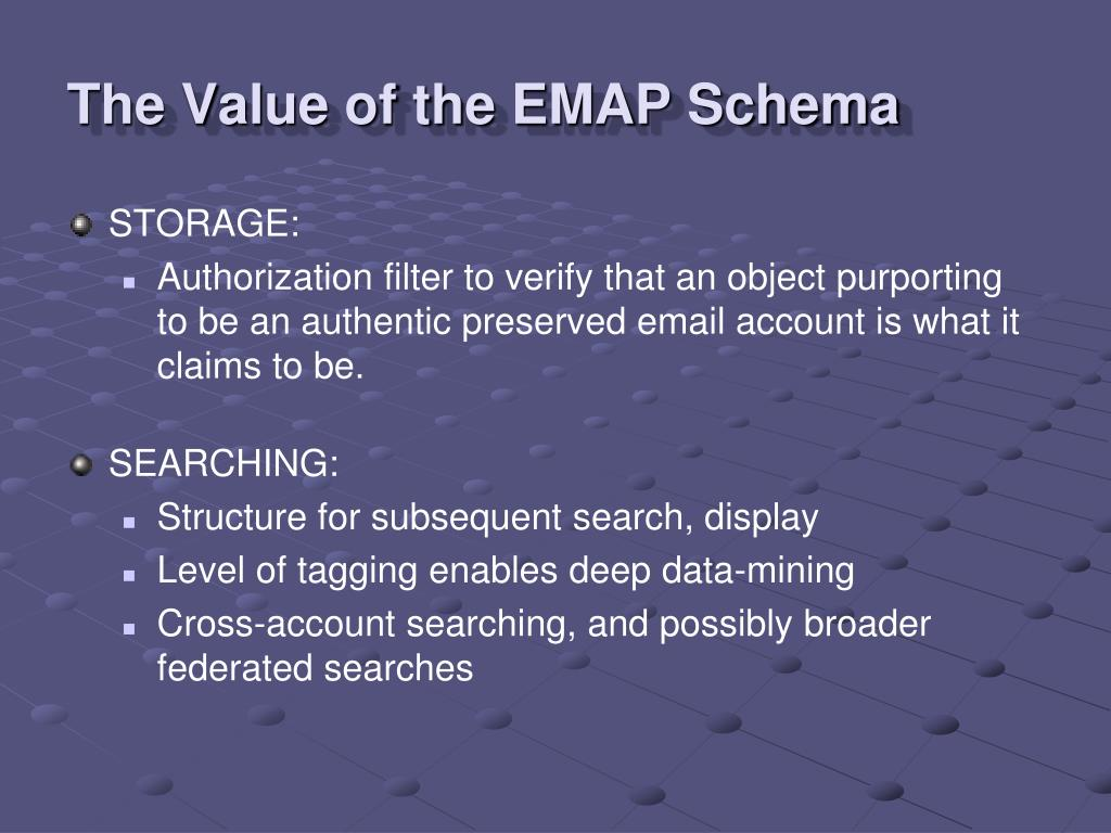The Value of the EMAP Schema