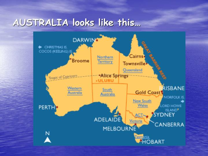 Australia looks like this