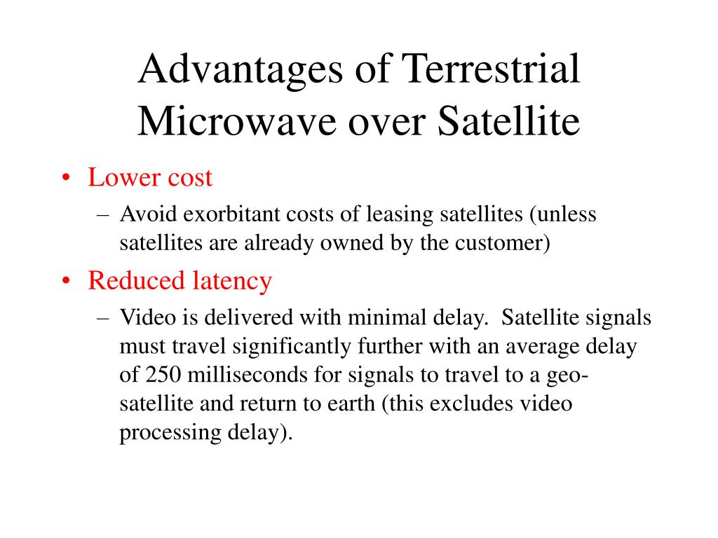 Advantages of Terrestrial Microwave over Satellite