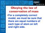 obeying the law of conservation of mass