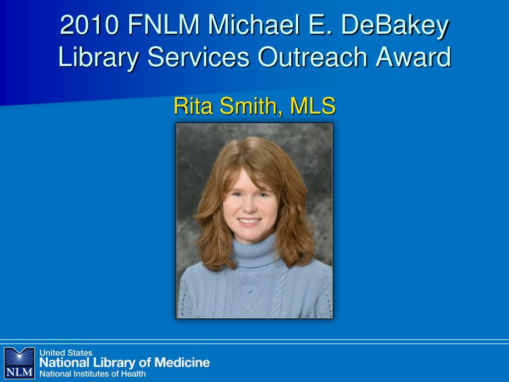 2010 FNLM Michael E. DeBakey Library Services Outreach Award