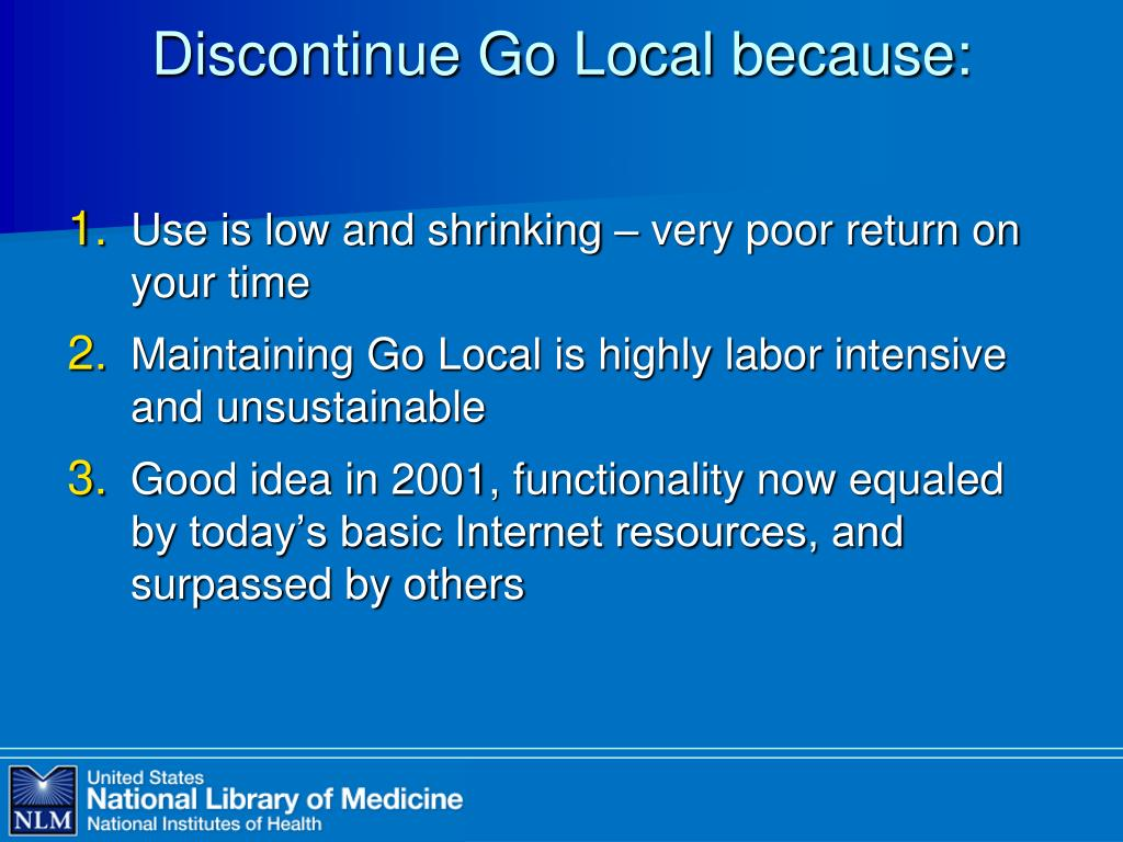 Discontinue Go Local because:
