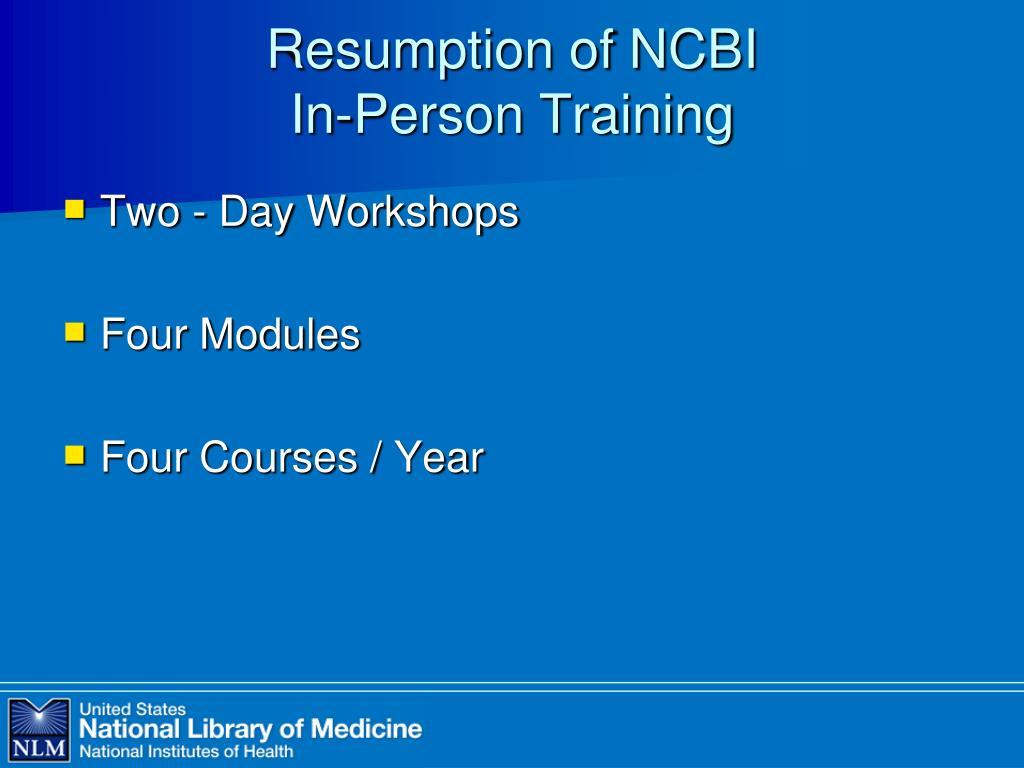 Resumption of NCBI