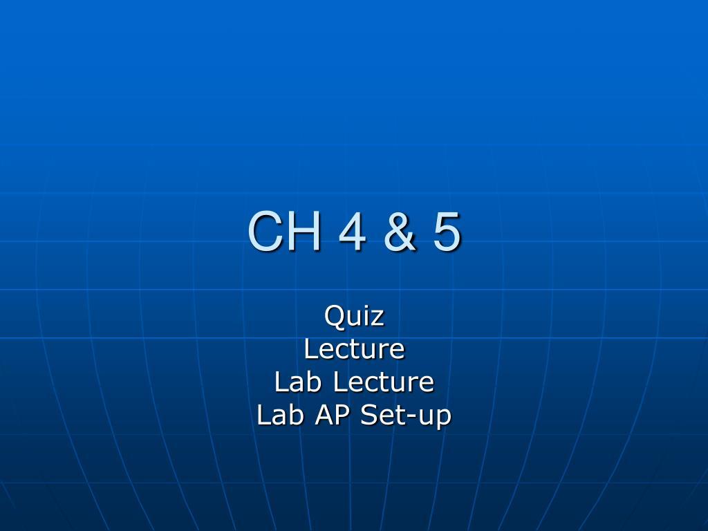 CH 4 & 5