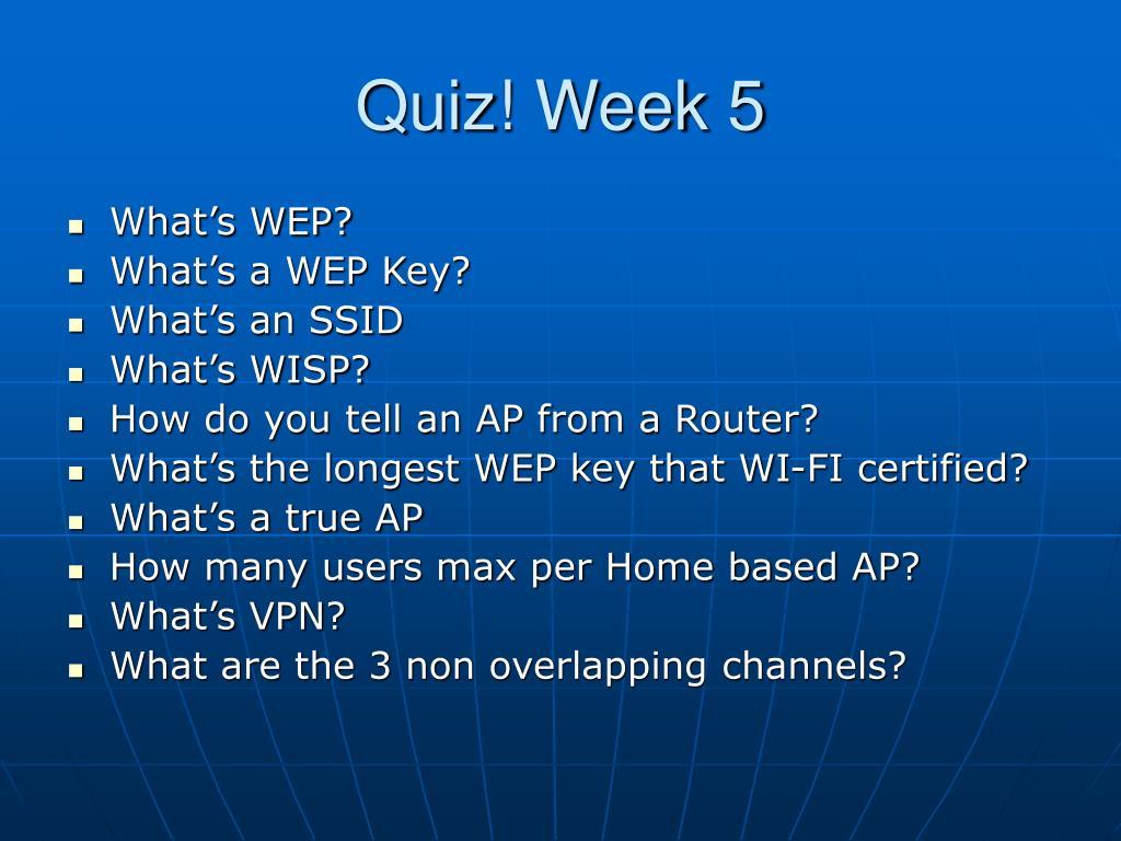 Quiz! Week 5