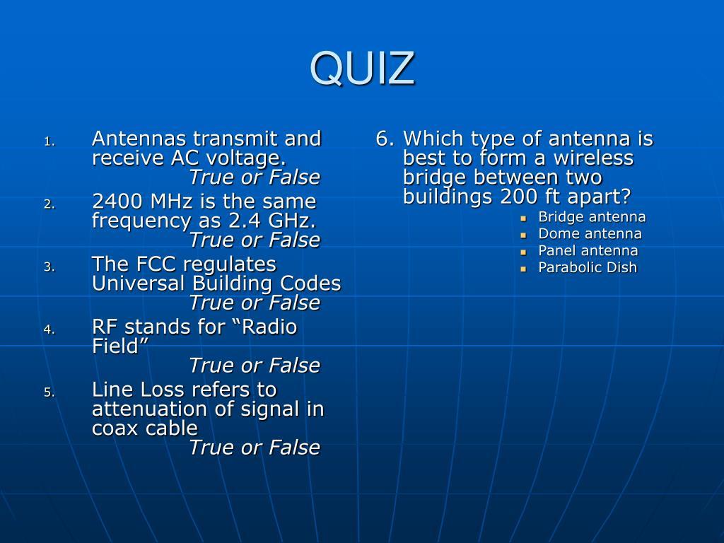 Antennas transmit and receive AC voltage.