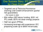 one success story ifc financing for clean energy lending