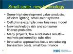 small scale new technology