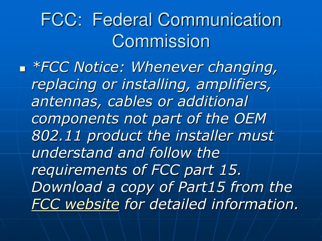 FCC:  Federal Communication Commission