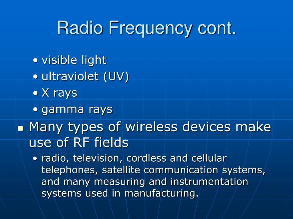 Radio Frequency cont.