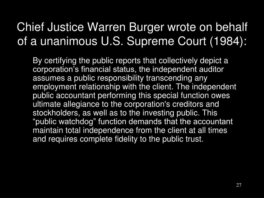 Chief Justice Warren Burger wrote on behalf of a unanimous U.S. Supreme Court (1984):