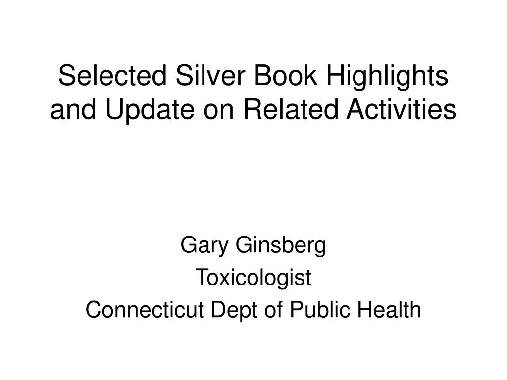 Selected Silver Book Highlights and Update on Related Activities