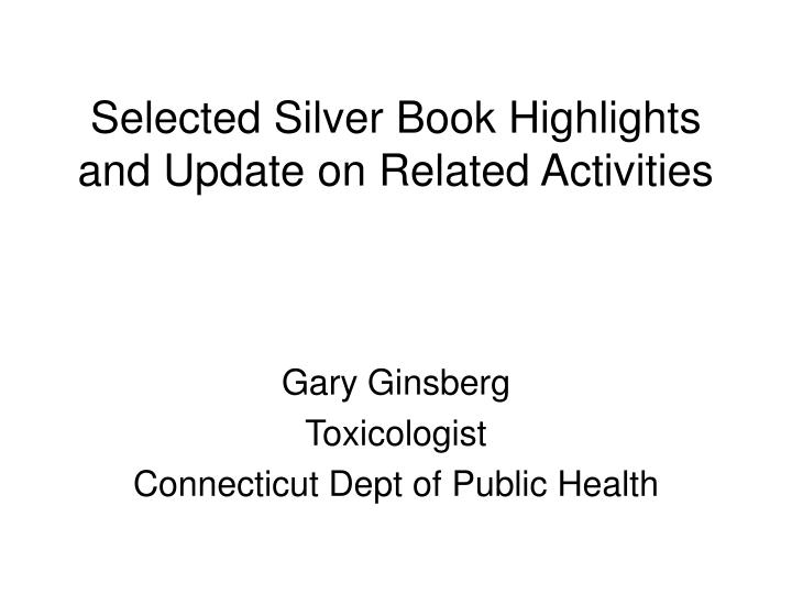 Selected silver book highlights and update on related activities l.jpg