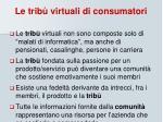 le trib virtuali di consumatori
