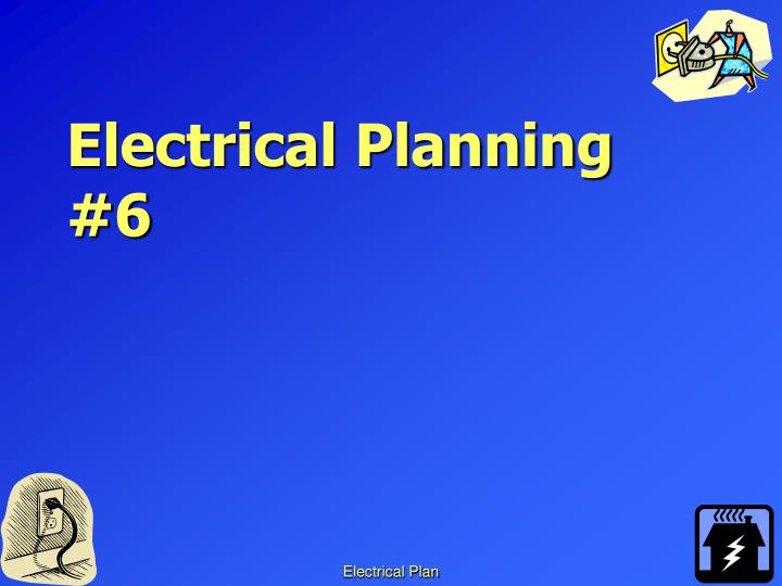 Electrical planning 6