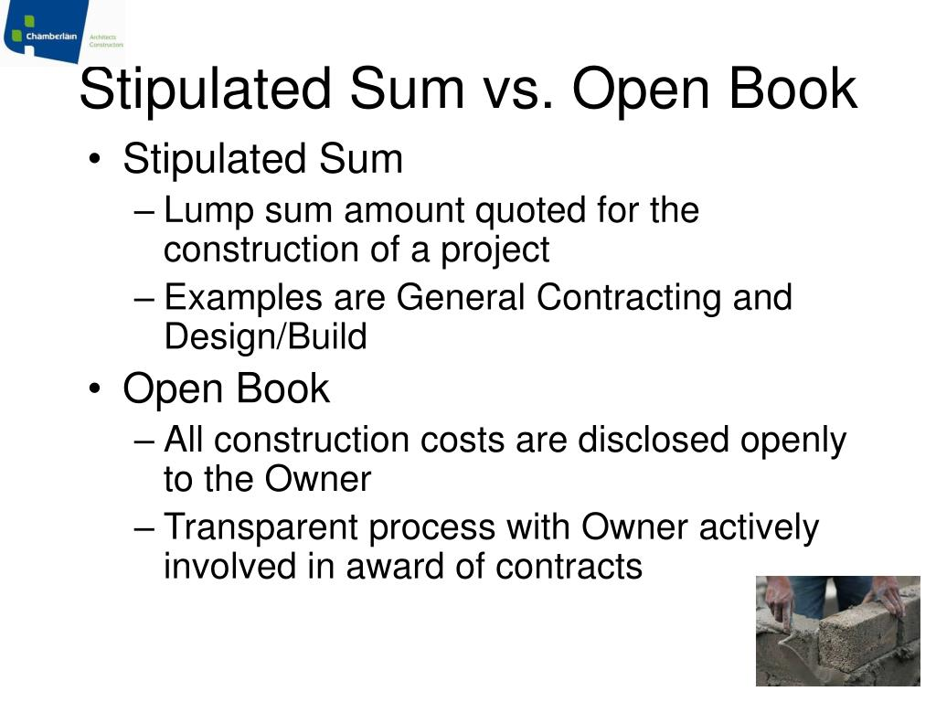 Stipulated Sum vs. Open Book