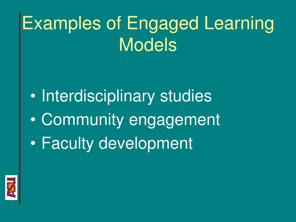 Examples of Engaged Learning Models
