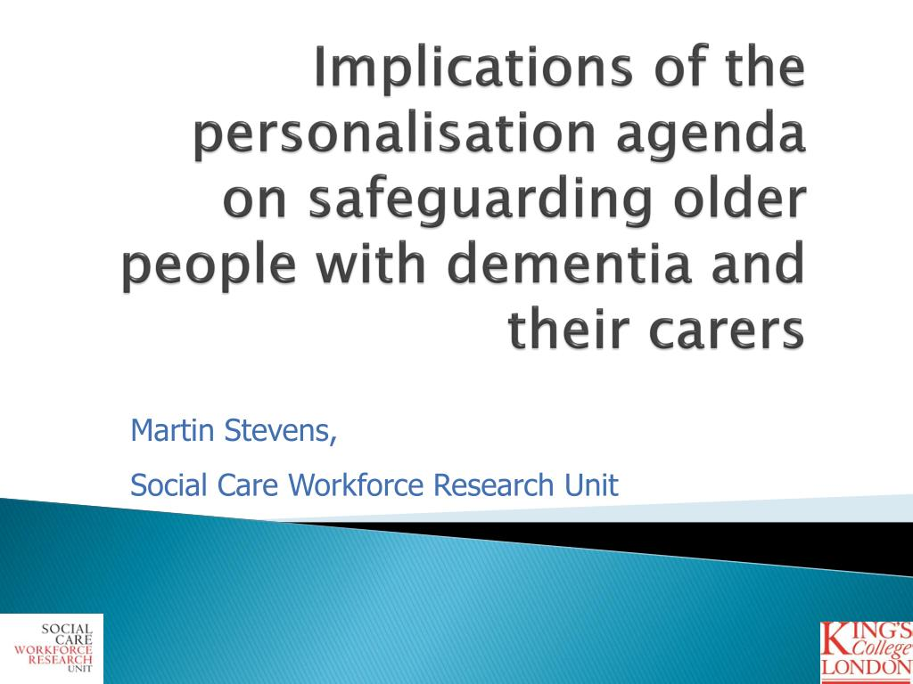 Implications of the personalisation agenda on safeguarding older people with dementia and their carers